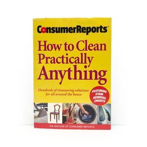 Consumer Reports How to Clean Practically Anything